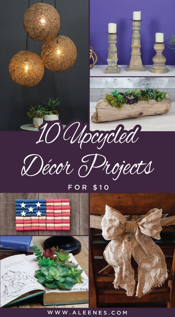 Aleene's 10 Home Dec Projects for $10