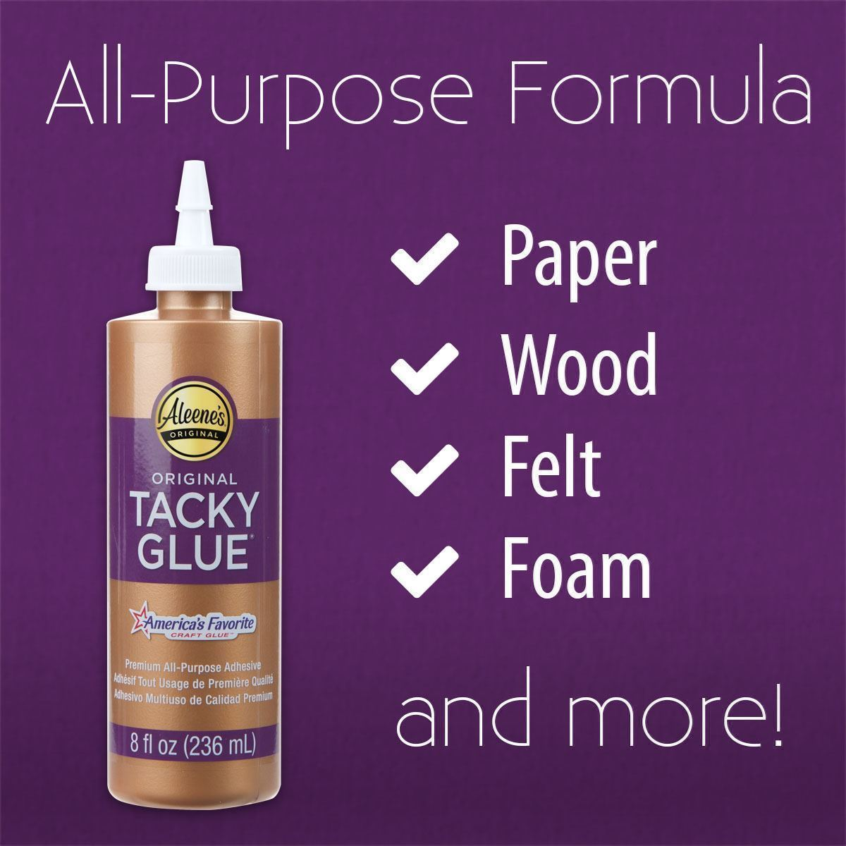 Original Tacky Glue All Purpose Glue work on paper, wood, foam, felt